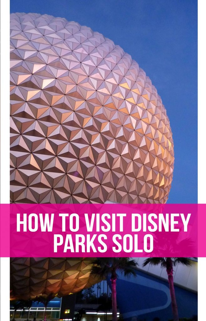 """Spaceship Earth with text overlay reading """"How to visit Disney parks solo"""""""