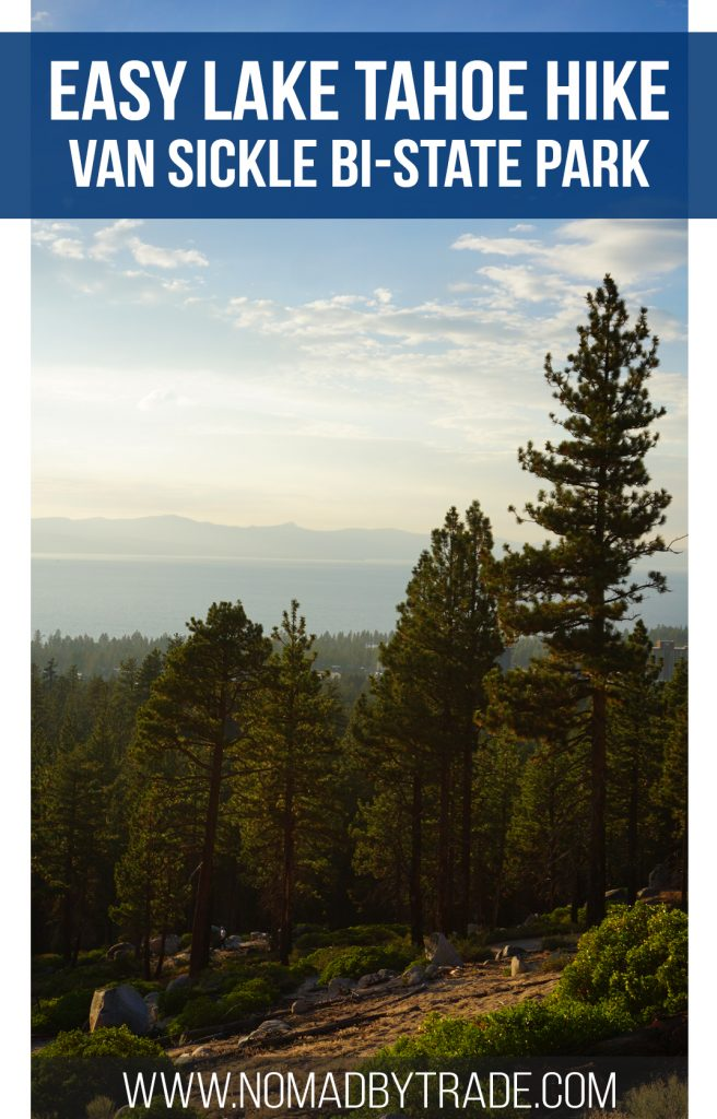 Van Sickle Bi-State Park offers a perfect view of Lake Tahoe. The short hike is free and open year round. #LakeTahoe   #California   #Nevada   #Hiking   #SouthLakeTahoe   Things to do at Lake Tahoe