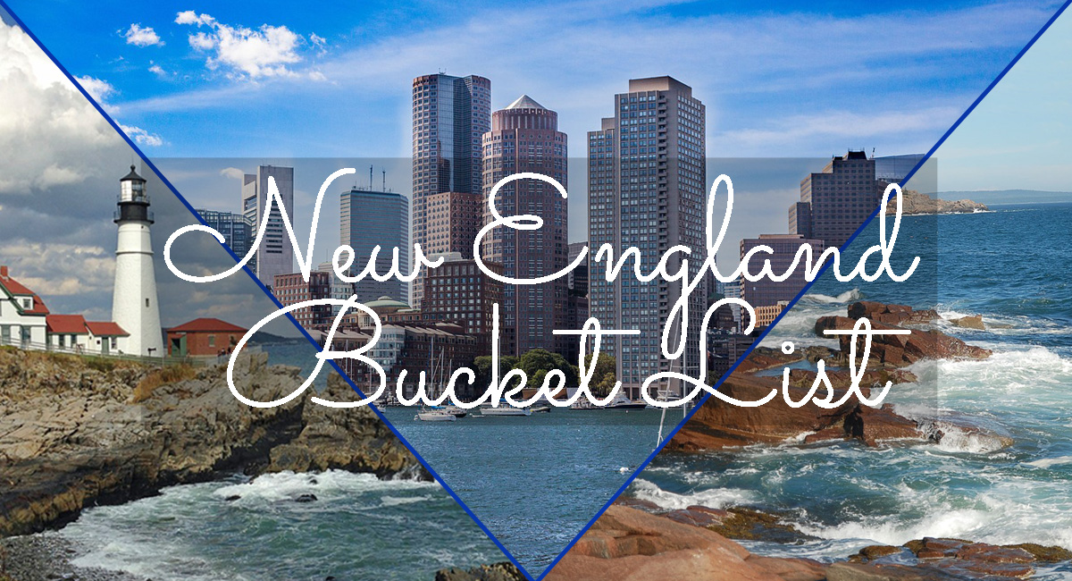 New England attractions collage with text overlay reading New England Bucket List