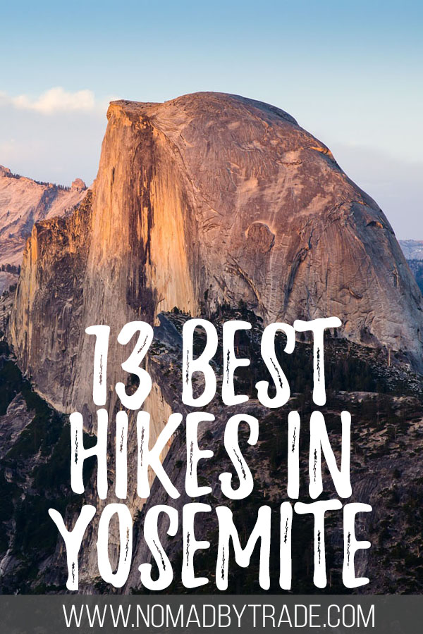 "Photo of Half Dome with text overlay reading ""13 best hikes in Yosemite"""
