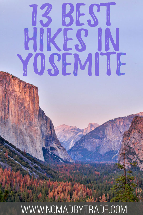 "Photo of Yosemite Valley with text overlay reading ""13 best hikes in Yosemite"""