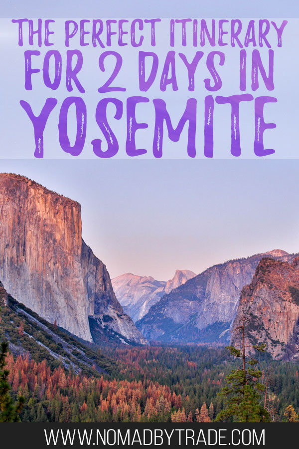 """Photo of Yosemite Valley at dusk with text overlay reading """"The perfect itinerary for 2 days in Yosemite"""""""