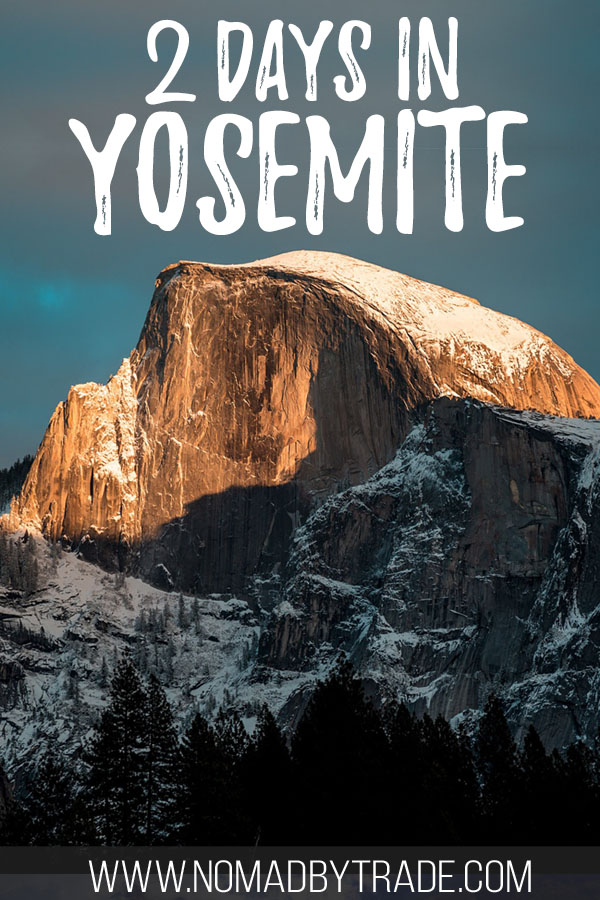 """Photo of Half Dome with text overlay reading """"2 days in Yosemite"""""""