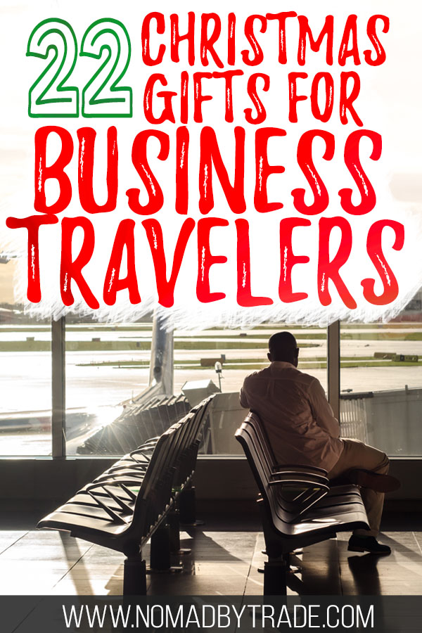 """Business traveler at an airport with text overlay reading """"22 Christmas gifts for Business Travelers"""""""