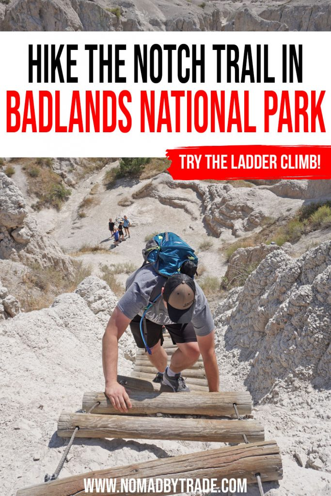"""Photo of a white man climbing up a wood and cable ladder along the steep edge of a canyon with text overlay reading """"Hike the Notch Trail in Badlands National Park - try the ladder climb!"""""""