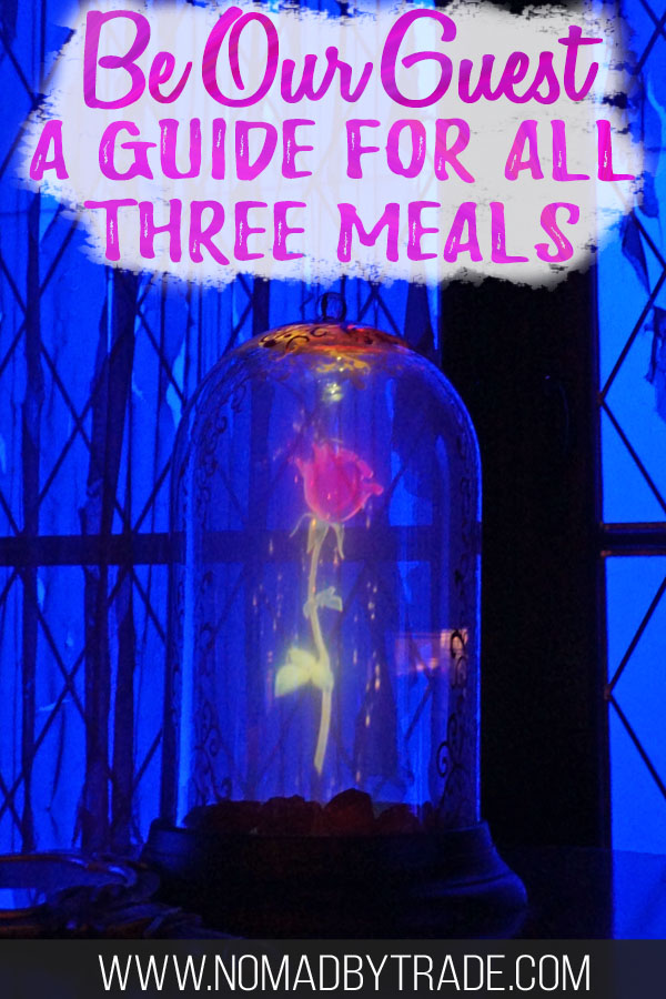 """Enchanted rose at the Be Our Guest restaurant with text overlay reading """"Be Our Guest a guide for all three meals"""""""