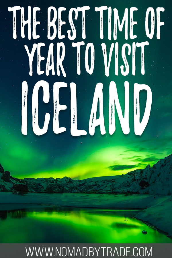 """Photo of the Northern Lights over a lake with text overlay reading """"The best time of year to visit Iceland"""""""