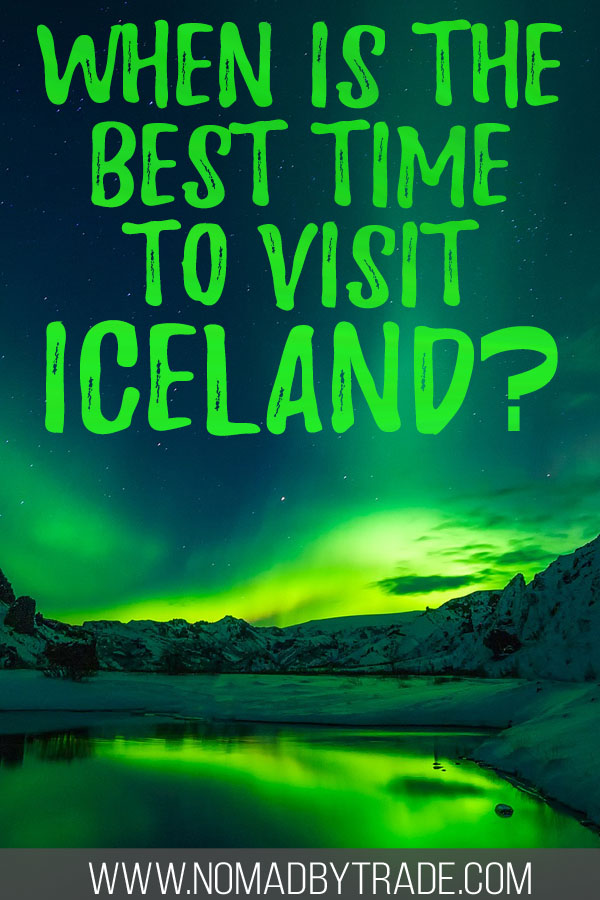 """Photo of the Northern Lights over a lake with text overlay reading """"When is the best time to visit Iceland?"""""""
