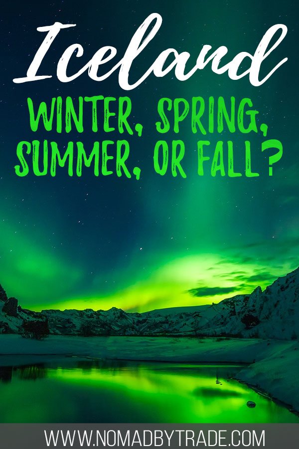 """Photo of the Northern Lights over a lake in Iceland with text overlay reading """"Iceland - Winter, spring, summer, or fall?"""""""