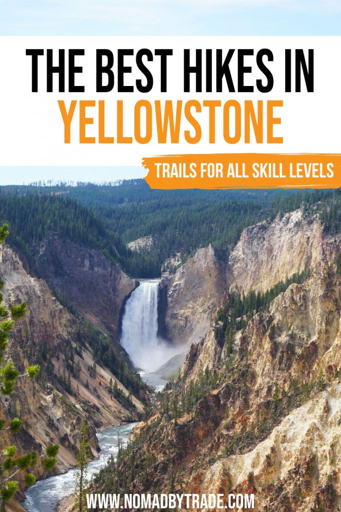"""Photo of Yellowstone Falls, a 300+ foot waterfall tumbling into a yellow-tinged canyon with text overlay reading """"The best hikes in Yellowstone - trails for all skill levels"""""""