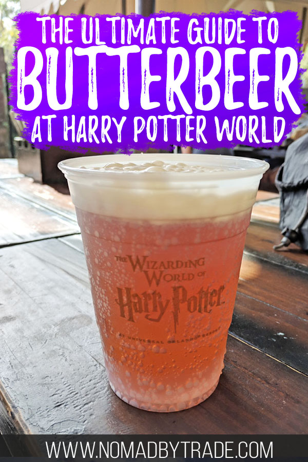 """Cup of butterbeer at Harry Potter World with text overlay reading """"The ultimate guide to butterbeer at Harry Potter World"""""""