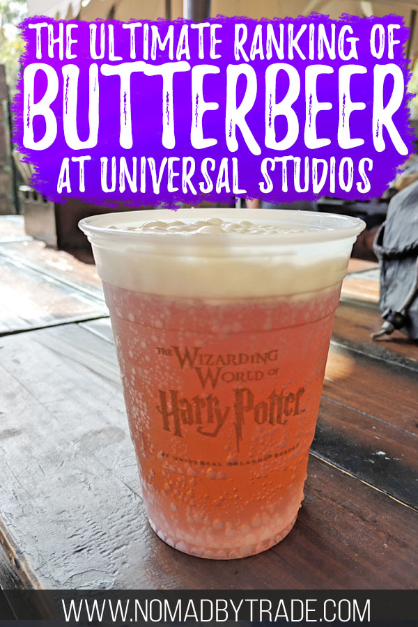 """Cup of butterbeer at Harry Potter World with text overlay reading """"the ultimate ranking of butterbeer at Universal Studios"""""""