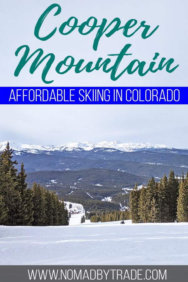 """Photo of a ski run at Cooper Mountain with text overlay reading """"Cooper Mountain - Affordable skiing in Colorado"""""""