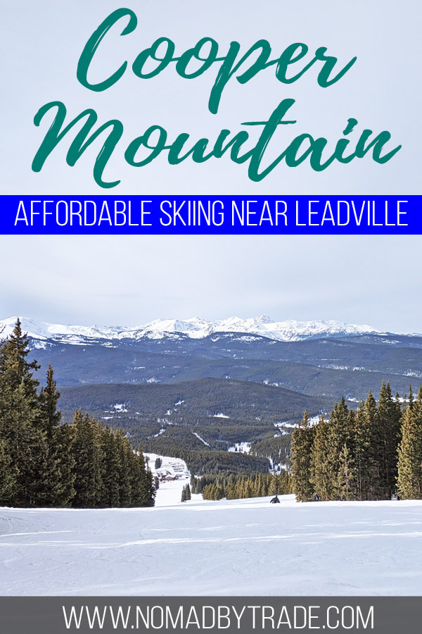 """Photo of a ski run at Cooper Mountain with text overlay reading """"Cooper Mountain - affordable skiing near Leadville"""""""