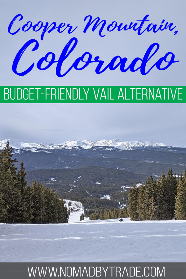 """Photo of a ski run at Cooper Mountain with text overlay reading """"Cooper Mountain, Colorado - Budget-friendly Vail alternative"""