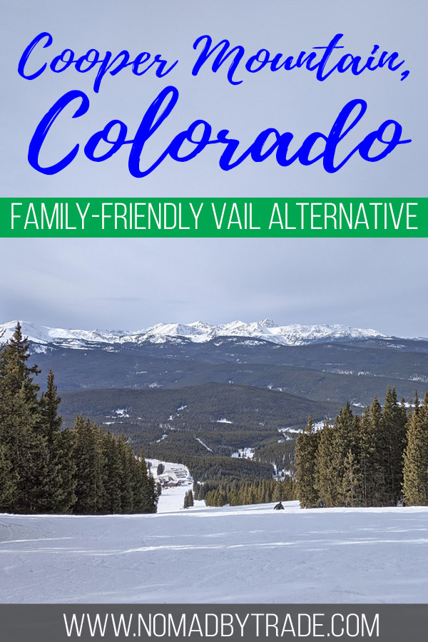 """Photo of a ski run at Cooper Mountain with text overlay reading """"Cooper Mountain, Colorado - family-friendly Vail alternative"""
