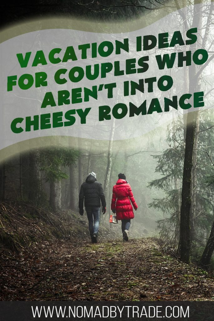 Vacation ideas for couples are usually pretty standard - people suggest candlelight dinners, couples massages, long walks on the beach, etc. But what if cheese romance isn't your thing? Check out these ideas for non-stereotypical couples vacations.