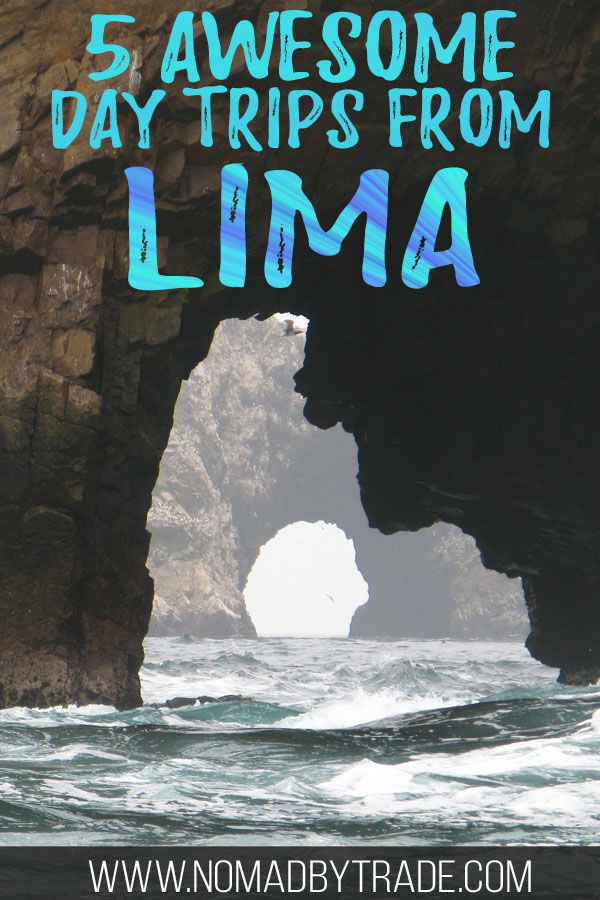 """Rocky caverns on the Palomino Islands with text overlay reading """"5 awesome day trips from Lima"""""""