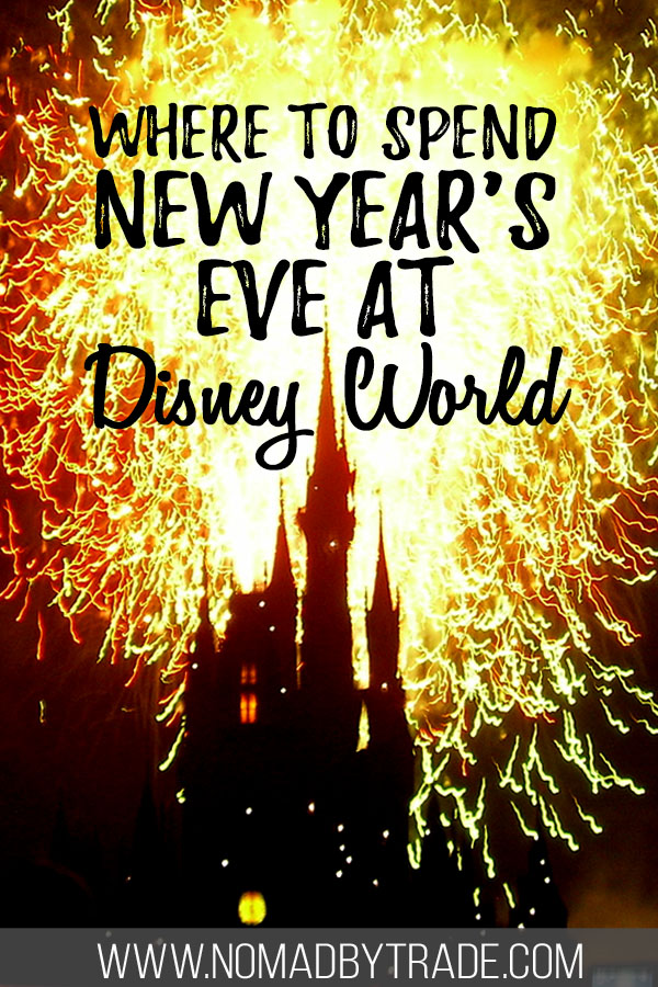 """Cinderella Castle silhouetted against fireworks with text overlay reading, """"Where to spend New Year's Eve at Disney World"""""""