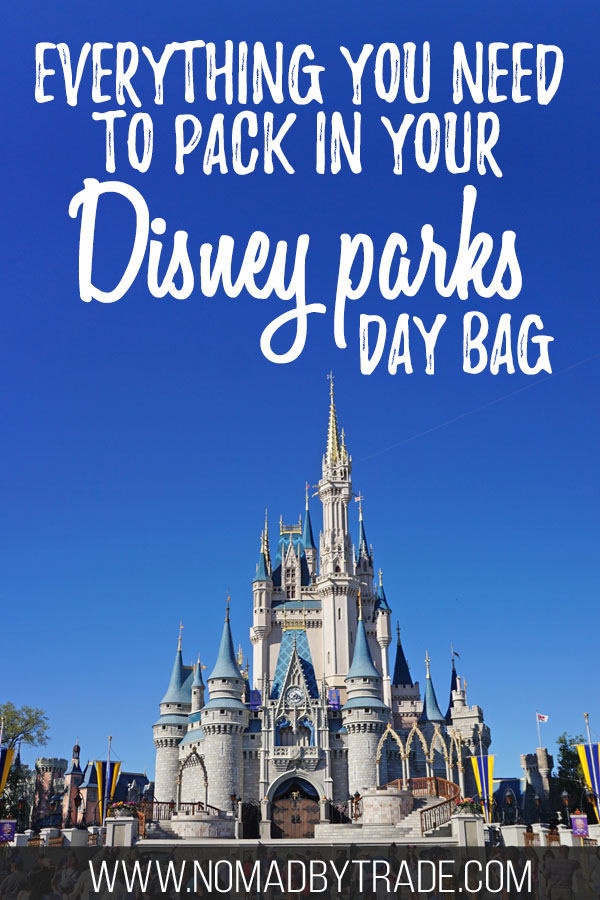"""Photo of Cinderella Castle at Disney World with text overlay reading """"What to pack in your Disney parks day bag"""""""