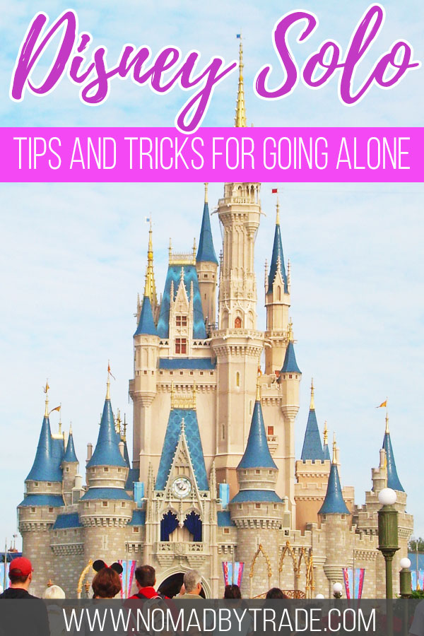 """Cinderella Castle with text overlay reading """"Disney solo - tips and tricks for going alone"""""""