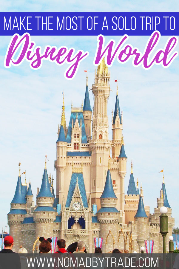 """Cinderella Castle with text overlay reading """"Make the most of a solo trip to Disney World"""""""