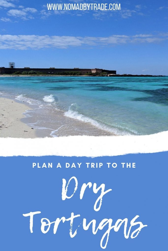 """Turquoise waters in front of Fort Jefferson with text overlay reading, """"Plan a day trip to the Dry Tortugas"""""""