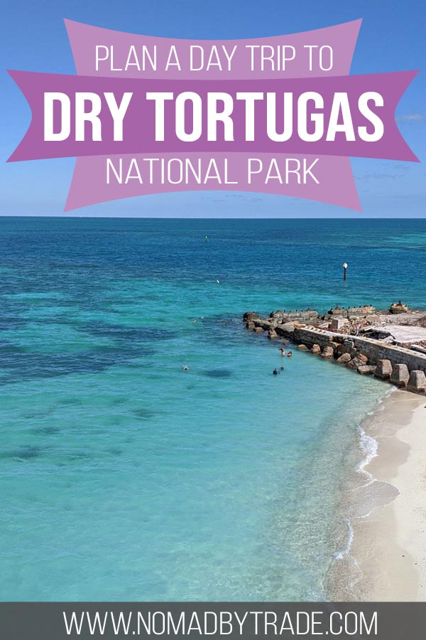 """Turquoise water and a sandy beach with text overlay reading, """"Plan a day trip to Dry Tortugas National Park"""""""