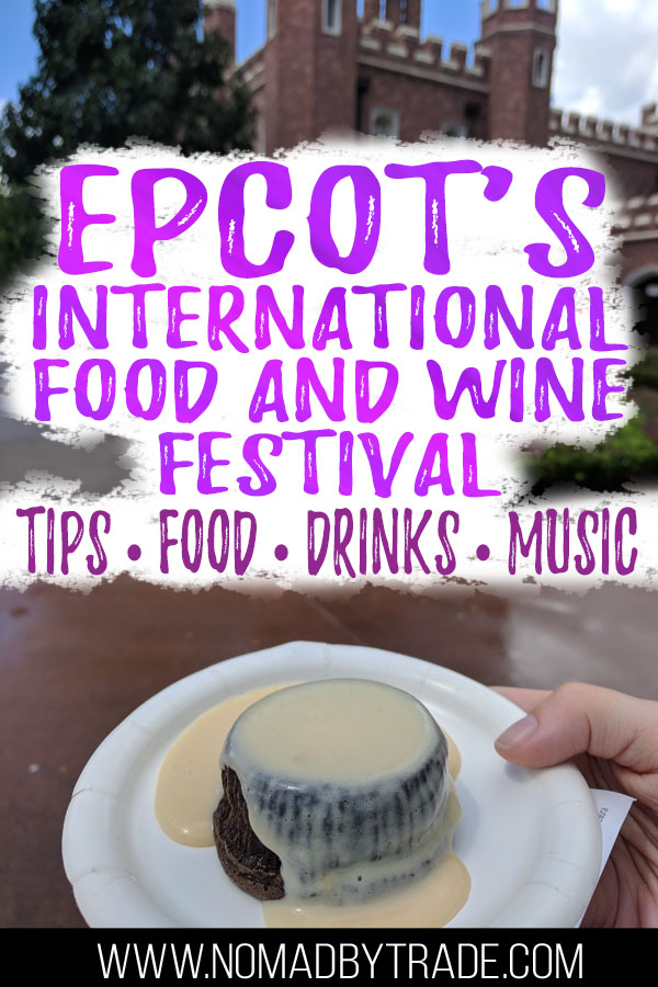 """Photo of dessert at the Epcot International Food and Wine festival with text overlay reading """"Epcot's International Food and Wine Festival - tips, food, drinks, music"""""""