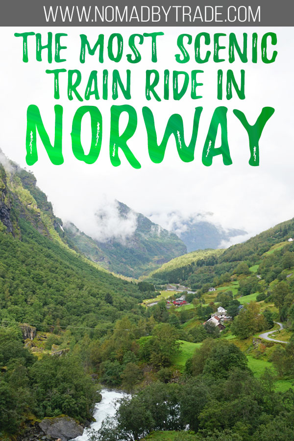 "Valley along the Flam Railway with text overlay reading ""The most scenic train ride in Norway"""