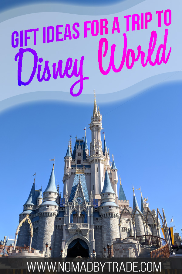 """Cinderella Castle with text overlay reading """"Gift ideas for a trip to Disney World"""""""