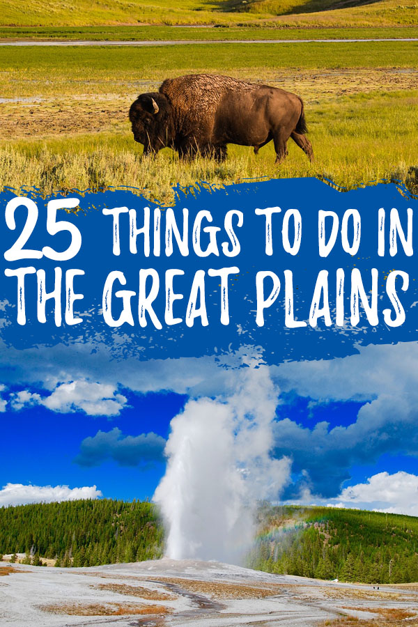 """Photo collage with a buffalo and Old Faithful erupting with text overlay reading """"25 things to do in the Great Plains"""""""