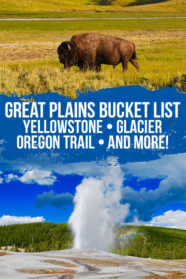 """Photo collage with a wild buffalo and Old Faithful erupting with text overlay reading """"Great Plains bucket list Yellowstone - Glacier - Oregon Trail - and more!"""""""