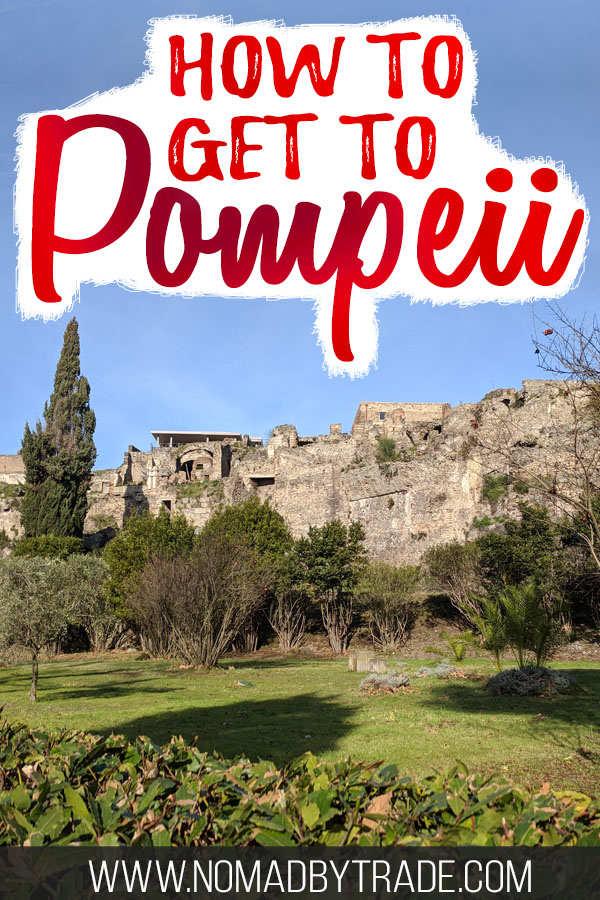 """Photo of the Pompeii ruins with text overlay reading """"How to get to Pompeii"""""""