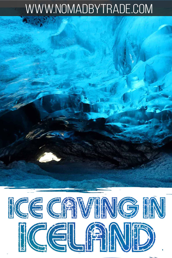 """Blue ice cave with text overlay reading """"Ice caving in Iceland"""""""