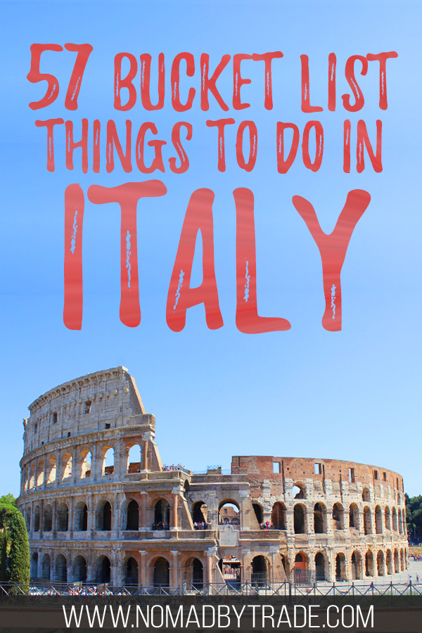 """Photo of the Colosseum with text overlay reading """"57 bucket list things to do n Italy"""""""