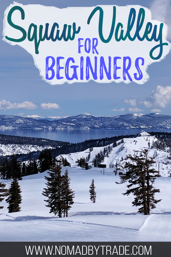 """Snowy Squaw Valley beginner runs with a view of Lake Tahoe with text overlay reading """"Squaw Valley for Beginners"""""""