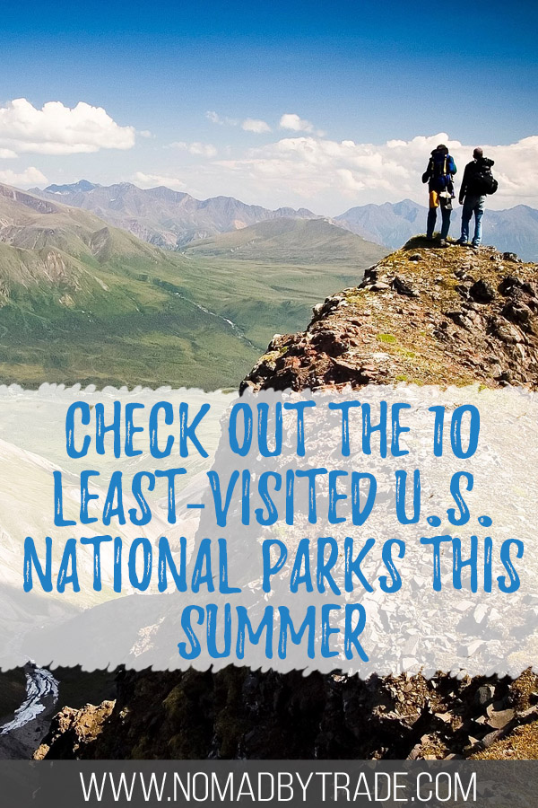 """Hikers in Wrangell-St. Elias National Park with text overlay reading """"Check out the 10 least-visited U.S. National Parks this summer"""""""