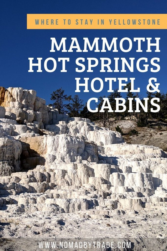 """Image of white travertine terraces with text overlay reading """"Mammoth Hot Springs Hotel & Cabins"""""""