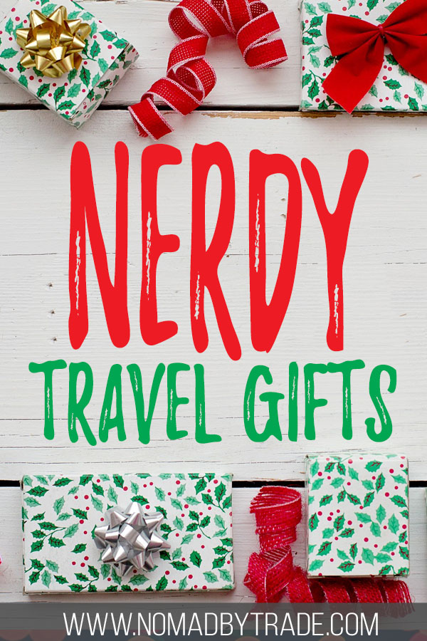 """Wrapped Christmas presents with text overlay reading """"Nerdy travel gifts"""""""