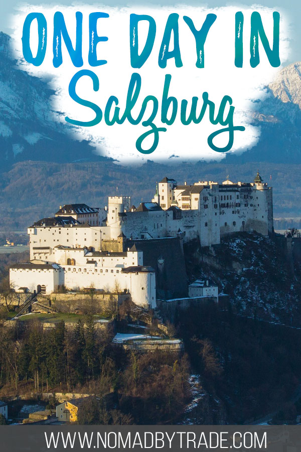 """Photo of Hohensalzburg Fortress with text overlay reading """"one day in Salzburg"""""""