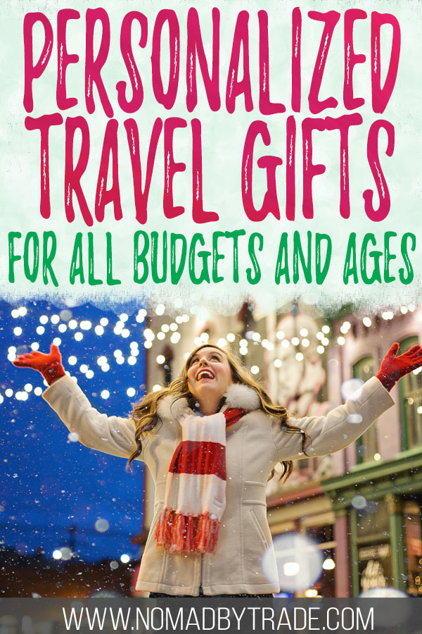 "Woman in winter gear with text overlay reading ""Personalized Travel Gifts for all budgets and ages"""