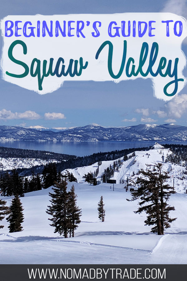 """Snowy beginner runs at Squaw Valley with a view of Lake Tahoe and text overlay reading """"Beginner's guide to Squaw Valley"""""""