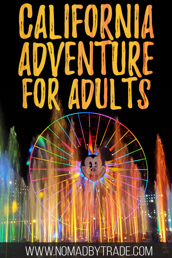 """Photo of World of Color fountains with text overlay reading """"California Adventure for Adults"""""""