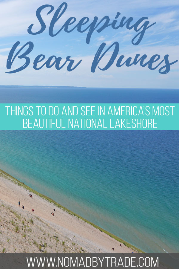 """Photo of sand dunes above Lake Michigan with text overlay reading """"Sleeping Bear Dunes - Things to do and see in America's most beautiful national lakeshore"""""""