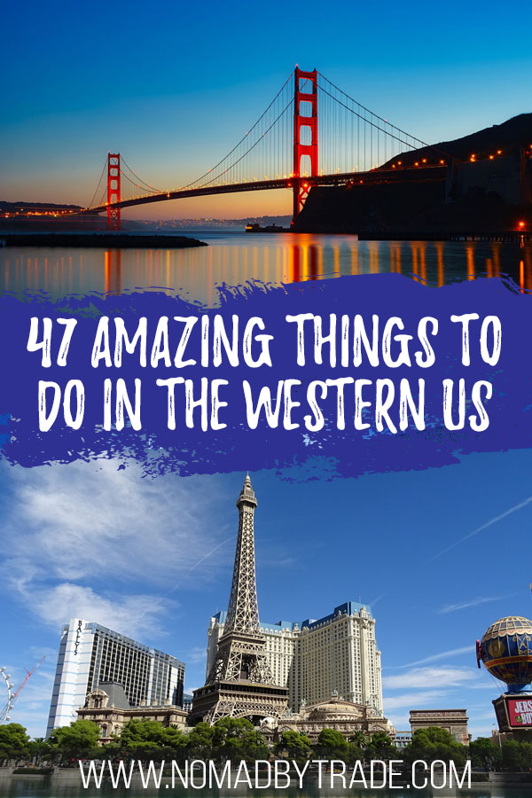 """Photo collage of the Golden Gate Bridge and Las Vegas Strip with text overlay reading """"47 amazing things to do in the western US"""""""