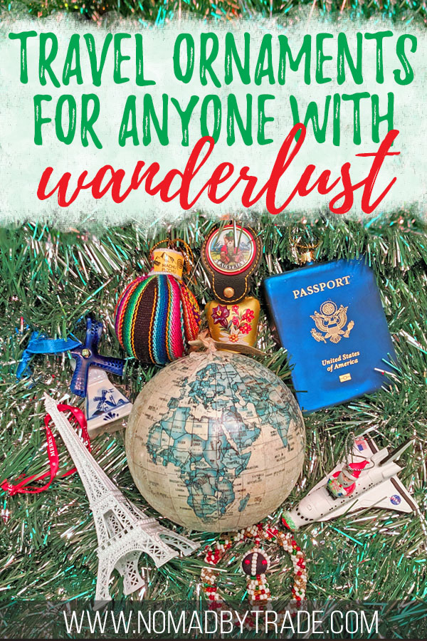 """Collection of travel Christmas ornaments with text overlay reading """"Travel ornaments for anyone with wanderlust"""""""
