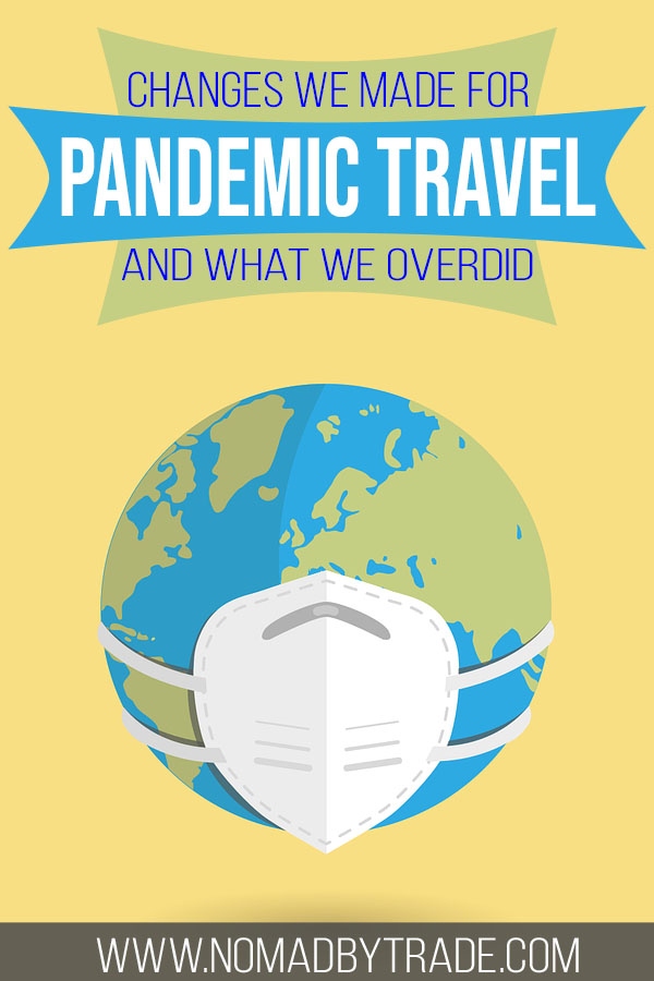 """Image of a globe wearing a mask with text overlay reading """"Changes we made for pandemic travel and what we overdid"""""""