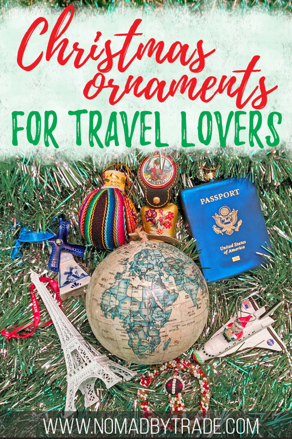 """Collection of travel ornaments with text overlay reading """"Christmas ornaments for travel lovers"""""""