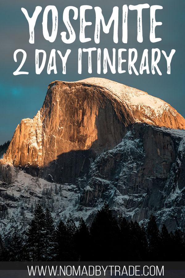 """Photo of Half Dome with text overlay reading """"Yosemite 2 day itinerary"""""""